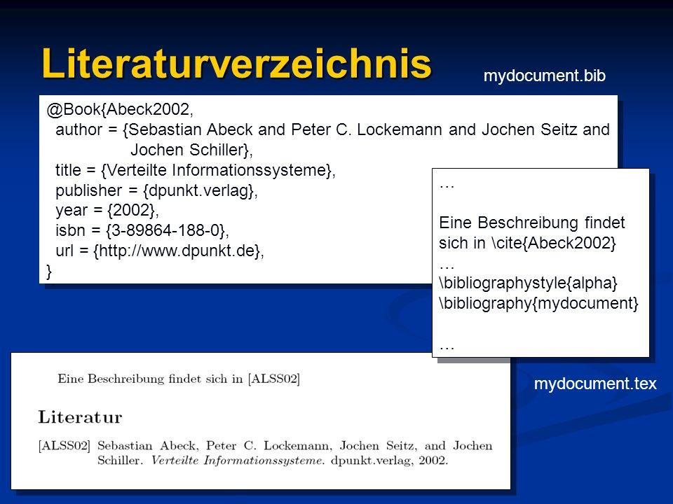 Literaturverzeichnis @Book{Abeck2002, author = {Sebastian Abeck and Peter C. Lockemann and Jochen Seitz and Jochen Schiller}, title = {Verteilte Infor