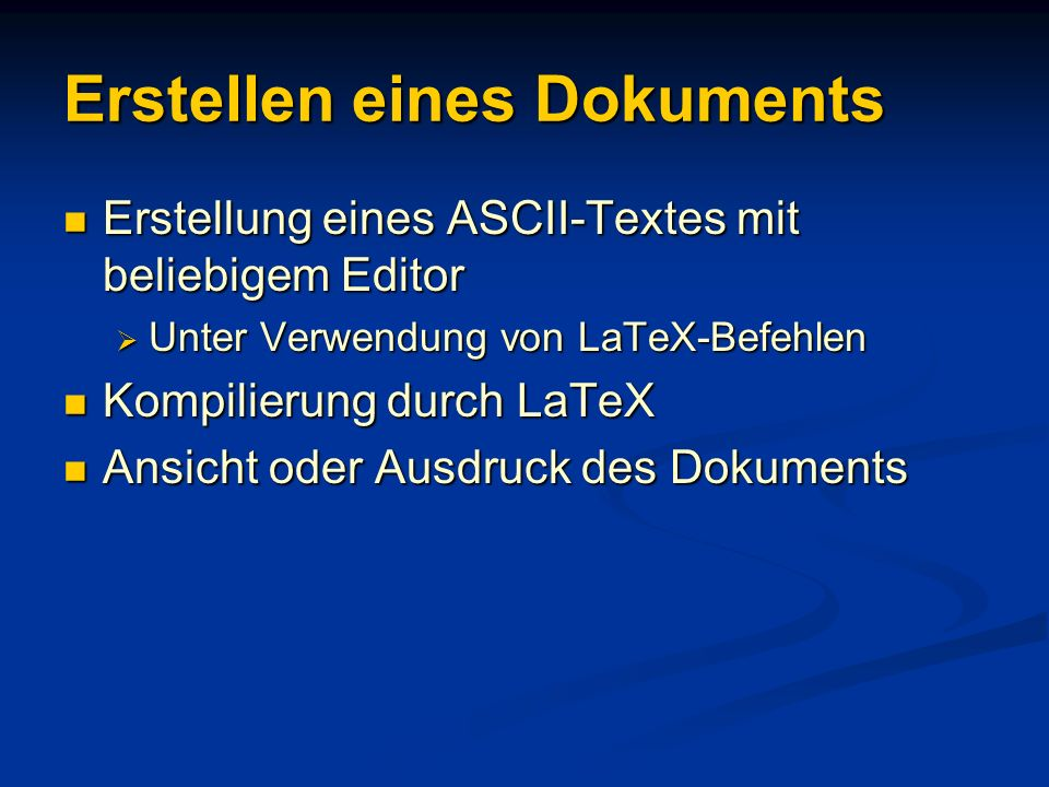 Erstellen eines Dokuments Erstellung eines ASCII-Textes mit beliebigem Editor Erstellung eines ASCII-Textes mit beliebigem Editor Unter Verwendung von