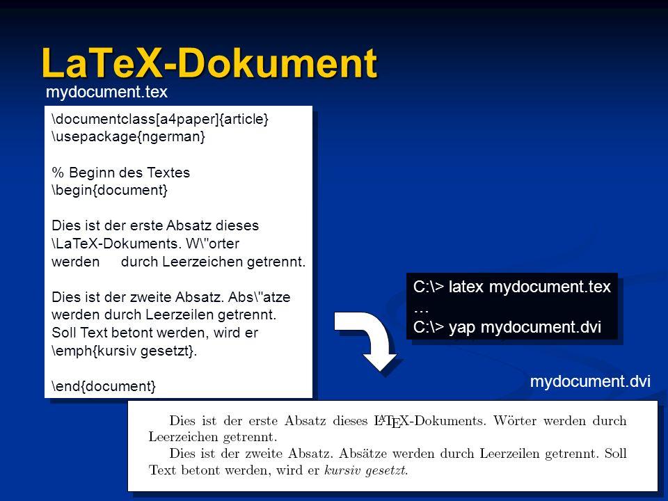 LaTeX-Dokument \documentclass[a4paper]{article} \usepackage{ngerman} % Beginn des Textes \begin{document} Dies ist der erste Absatz dieses \LaTeX-Doku