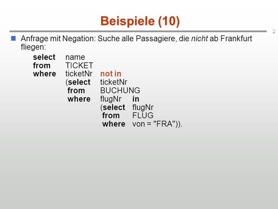 3 Beispiele (11) Achtung: Semantik der Negation genau beachten.