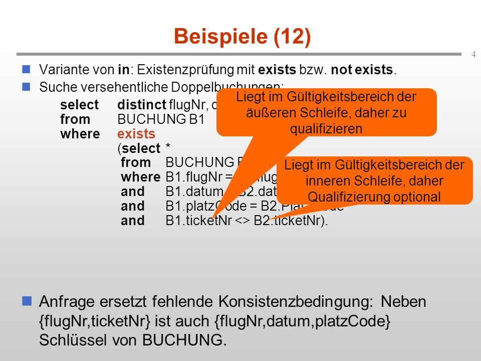4 Beispiele (12) Variante von in: Existenzprüfung mit exists bzw.