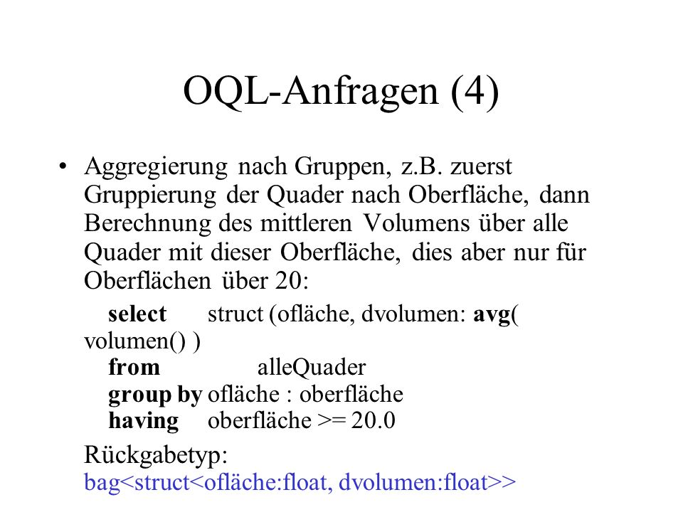OQL-Anfragen (4) Aggregierung nach Gruppen, z.B.