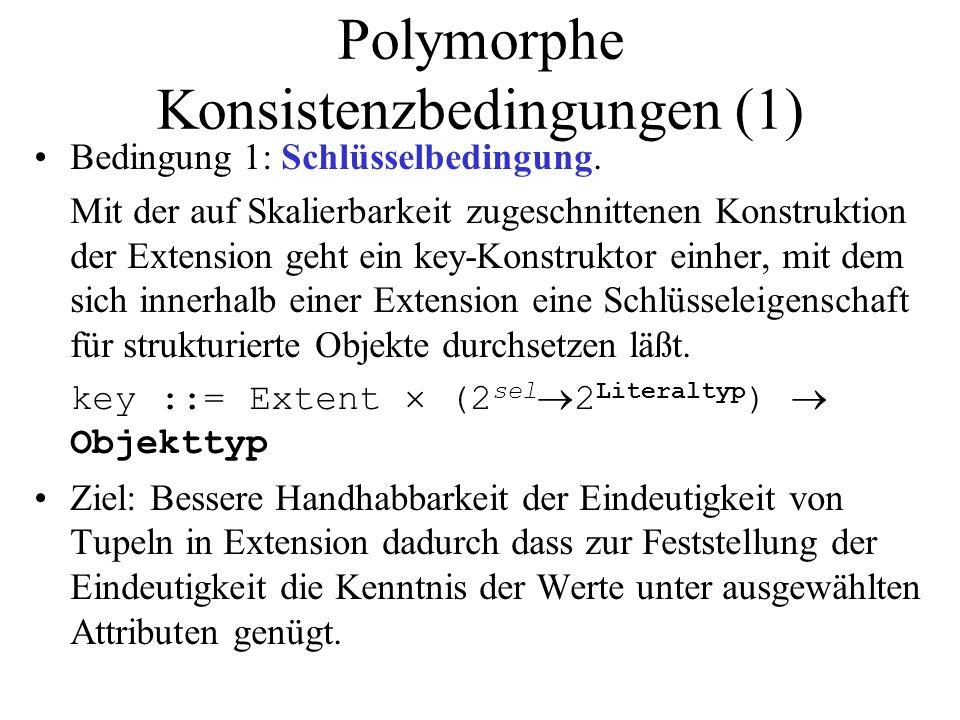 Polymorphe Konsistenzbedingungen (1) Bedingung 1: Schlüsselbedingung. Mit der auf Skalierbarkeit zugeschnittenen Konstruktion der Extension geht ein k