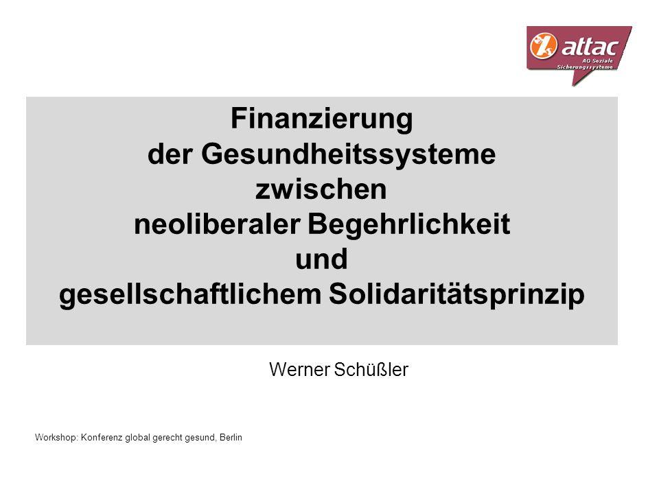 Workshop: Konferenz global gerecht gesund, Berlin Finanzierung der Gesundheitssysteme zwischen neoliberaler Begehrlichkeit und gesellschaftlichem Soli
