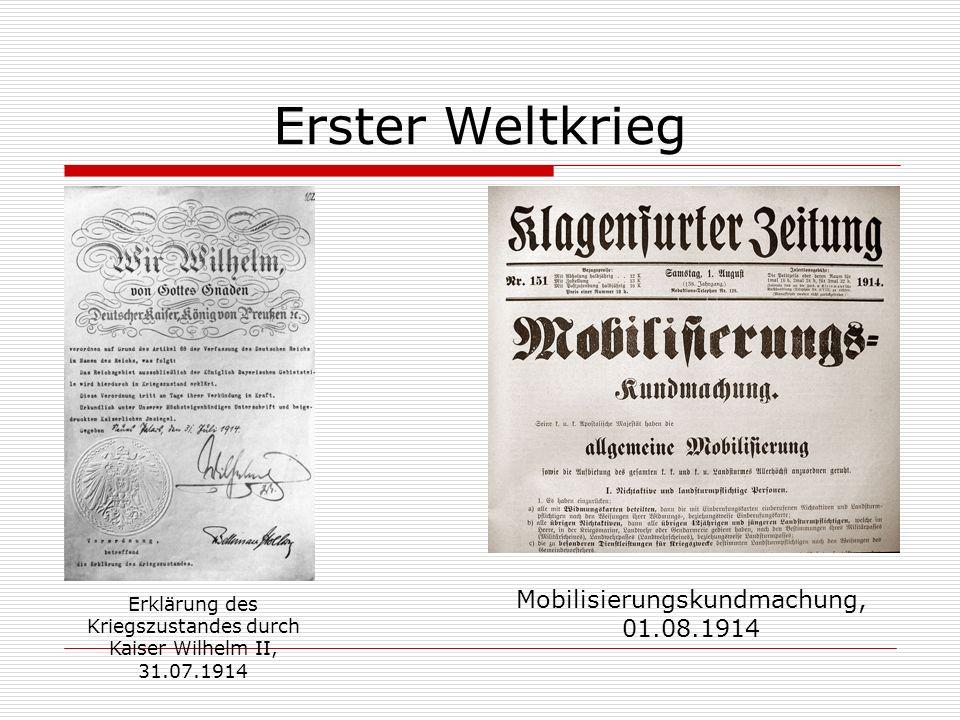 Erster Weltkrieg Erklärung des Kriegszustandes durch Kaiser Wilhelm II, 31.07.1914 Mobilisierungskundmachung, 01.08.1914