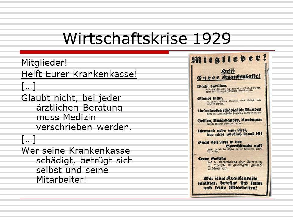 Wirtschaftskrise 1929 Mitglieder! Helft Eurer Krankenkasse! […] Glaubt nicht, bei jeder ärztlichen Beratung muss Medizin verschrieben werden. […] Wer