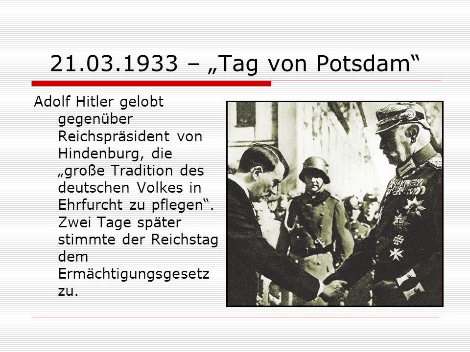 21.03.1933 – Tag von Potsdam Adolf Hitler gelobt gegenüber Reichspräsident von Hindenburg, die große Tradition des deutschen Volkes in Ehrfurcht zu pf