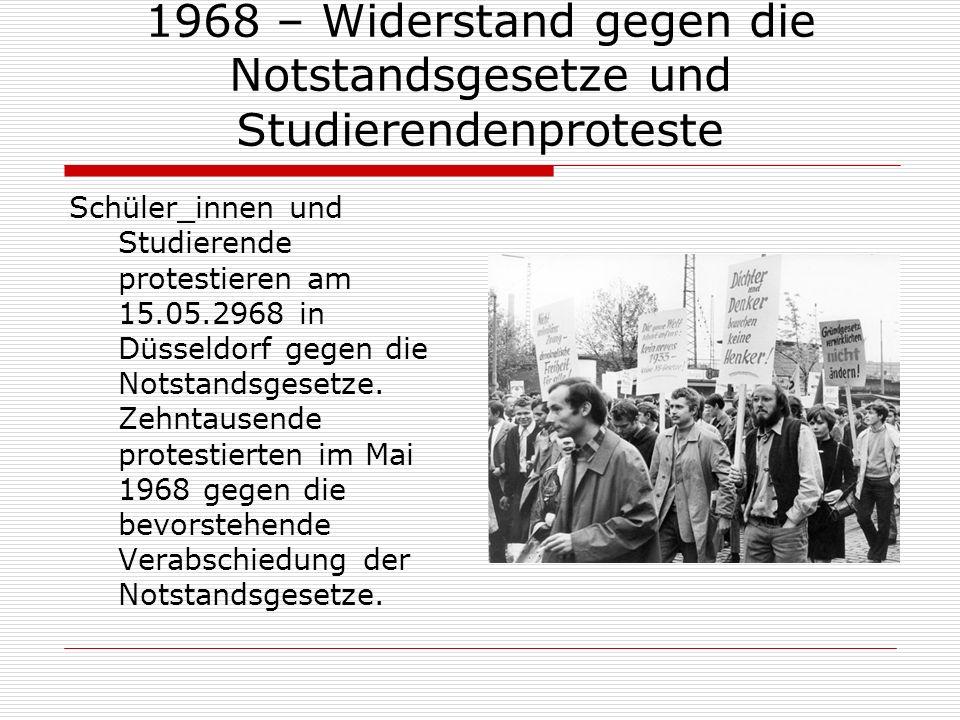 1968 – Widerstand gegen die Notstandsgesetze und Studierendenproteste Schüler_innen und Studierende protestieren am 15.05.2968 in Düsseldorf gegen die
