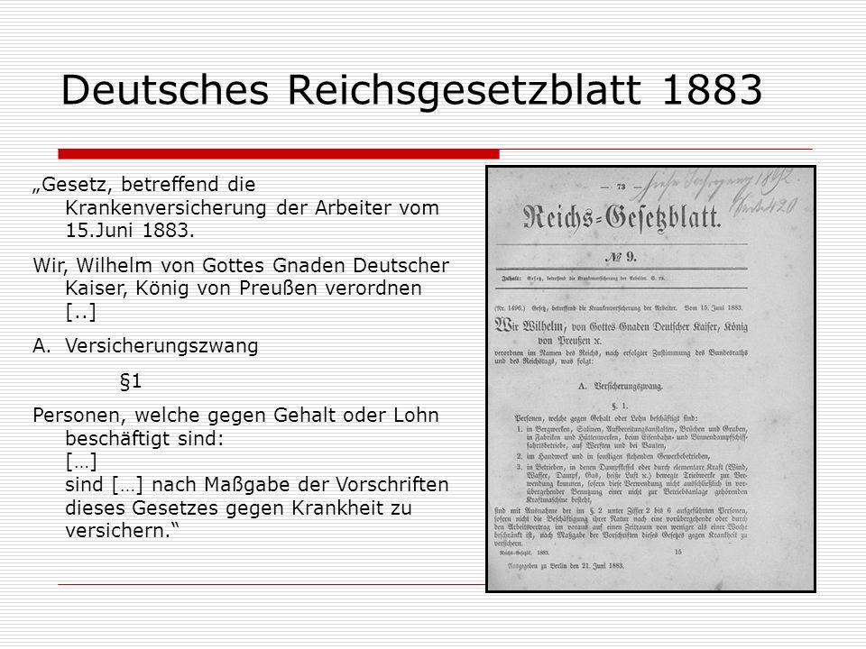 Deutsches Reichsgesetzblatt 1883 Gesetz, betreffend die Krankenversicherung der Arbeiter vom 15.Juni 1883. Wir, Wilhelm von Gottes Gnaden Deutscher Ka