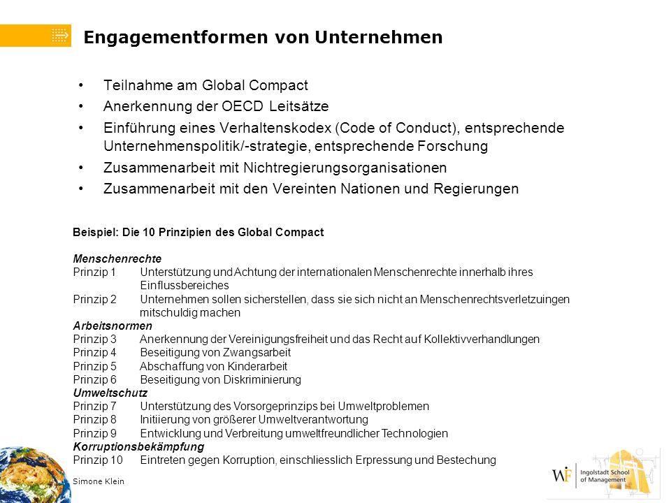 Simone Klein Engagementformen von Unternehmen Teilnahme am Global Compact Anerkennung der OECD Leitsätze Einführung eines Verhaltenskodex (Code of Con