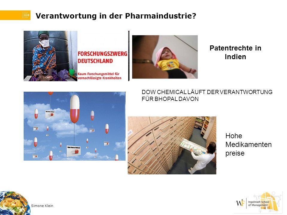 Simone Klein Verantwortung in der Pharmaindustrie? Patentrechte in Indien DOW CHEMICAL LÄUFT DER VERANTWORTUNG FÜR BHOPAL DAVON Hohe Medikamenten prei