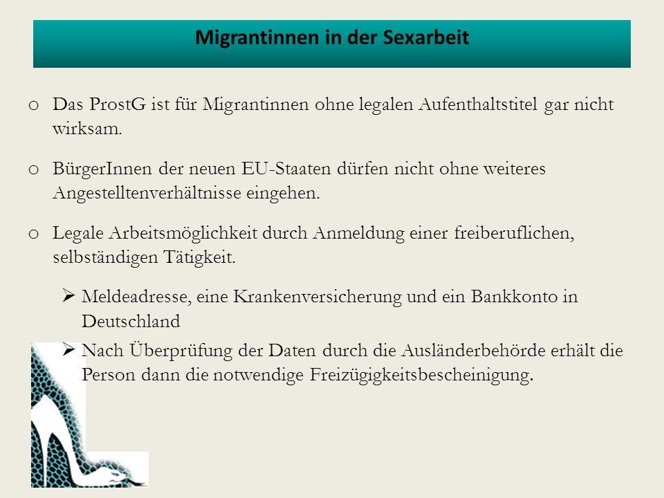 Migrantinnen in der Sexarbeit o Das ProstG ist für Migrantinnen ohne legalen Aufenthaltstitel gar nicht wirksam.