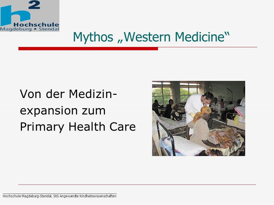 _____________________________________________________________ Hochschule Magdeburg-Stendal, StG Angewandte Kindheitswissenschaften Mythos Western Medi