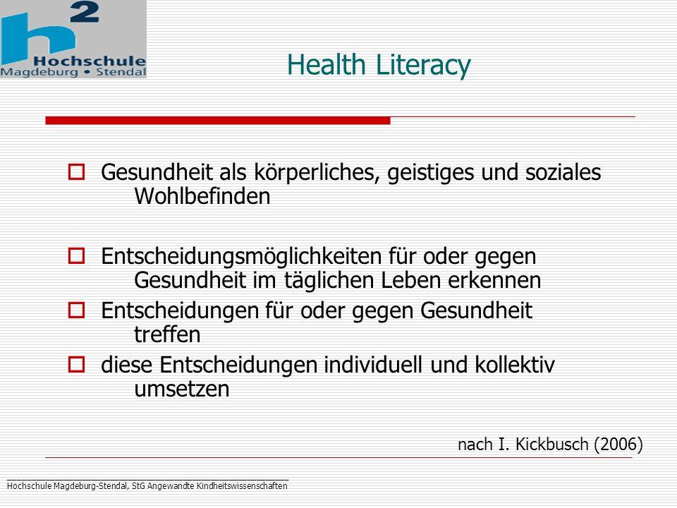 _____________________________________________________________ Hochschule Magdeburg-Stendal, StG Angewandte Kindheitswissenschaften Health Literacy Ges