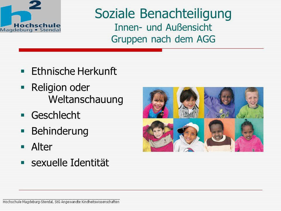 _____________________________________________________________ Hochschule Magdeburg-Stendal, StG Angewandte Kindheitswissenschaften Soziale Benachteili