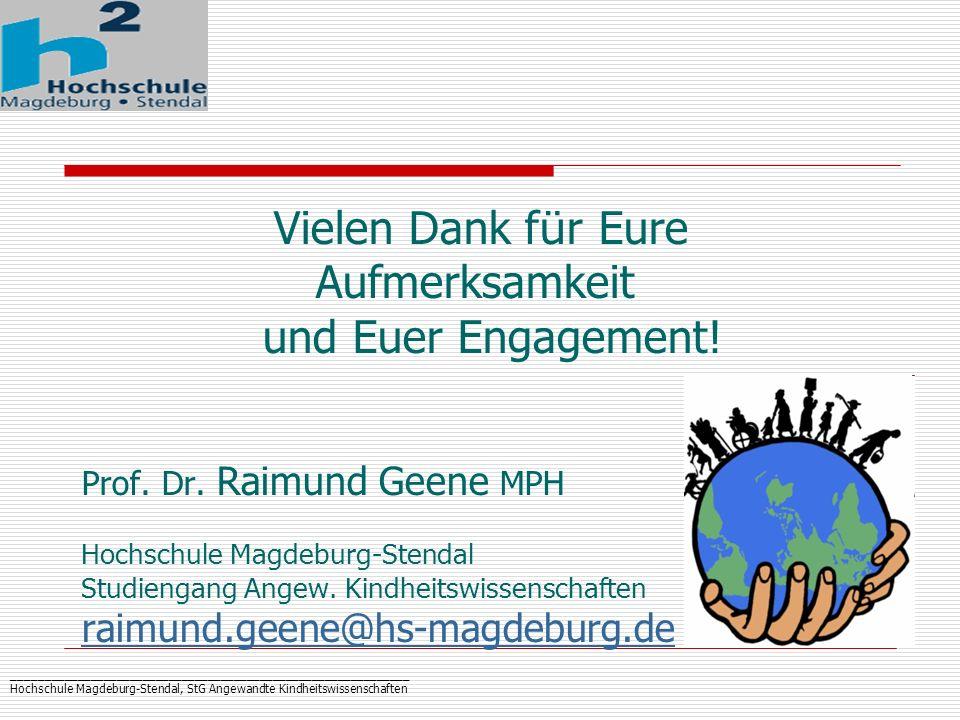 _____________________________________________________________ Hochschule Magdeburg-Stendal, StG Angewandte Kindheitswissenschaften Vielen Dank f ü r E