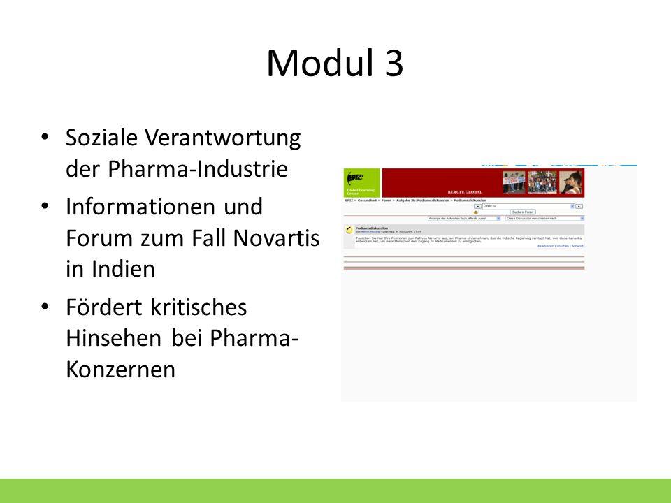 Modul 3 Soziale Verantwortung der Pharma-Industrie Informationen und Forum zum Fall Novartis in Indien Fördert kritisches Hinsehen bei Pharma- Konzern