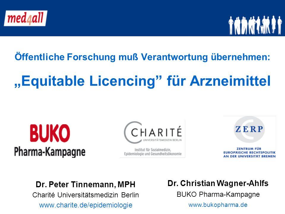 Öffentliche Forschung muß Verantwortung übernehmen: Equitable Licencing für Arzneimittel Dr.