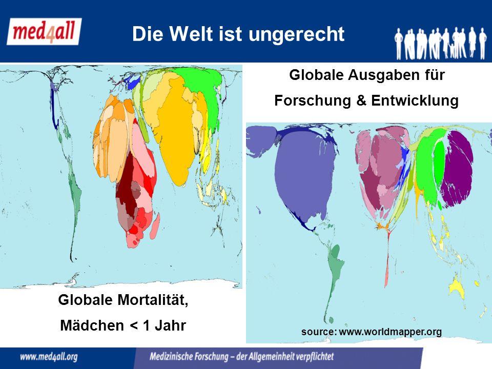 Die Welt ist ungerecht Globale Ausgaben für Forschung & Entwicklung Globale Mortalität, Mädchen < 1 Jahr source: www.worldmapper.org