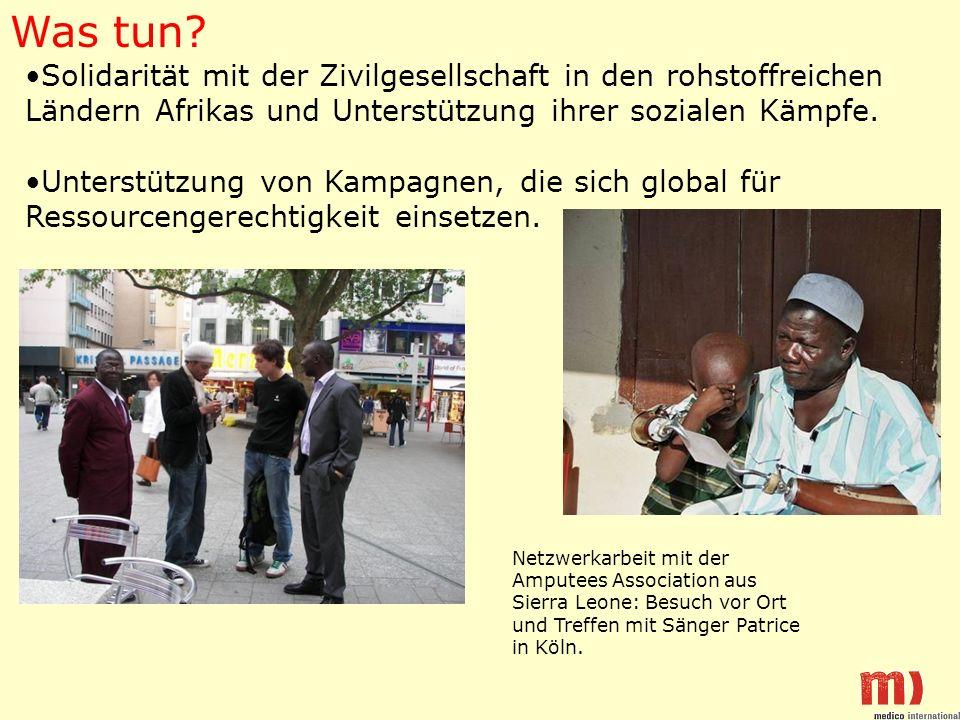 Solidarität mit der Zivilgesellschaft in den rohstoffreichen Ländern Afrikas und Unterstützung ihrer sozialen Kämpfe. Unterstützung von Kampagnen, die