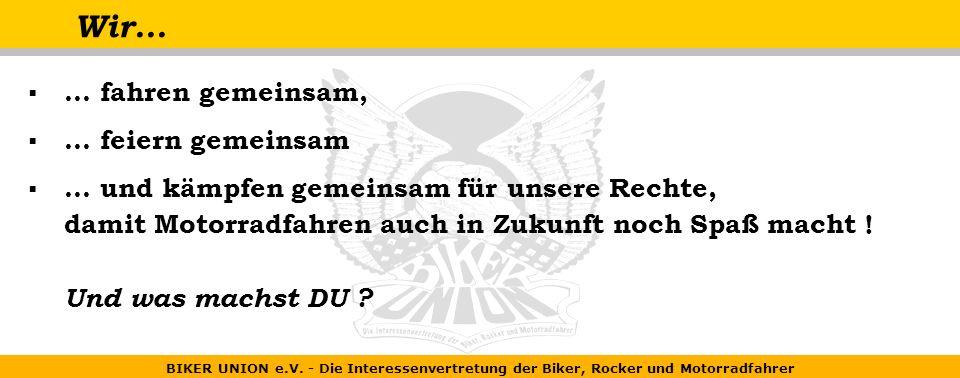 BIKER UNION e.V.- Die Interessenvertretung der Biker, Rocker und Motorradfahrer Als BU-Mitglied...