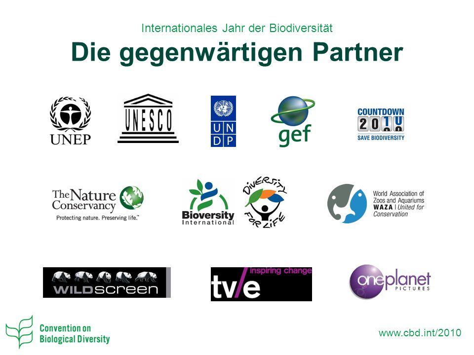 www.cbd.int/2010 Internationales Jahr der Biodiversität Die gegenwärtigen Partner