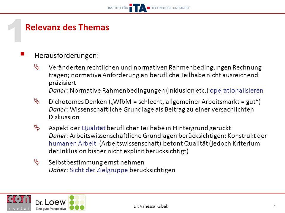 Dr. Vanessa Kubek 4 1 Relevanz des Themas Herausforderungen: Veränderten rechtlichen und normativen Rahmenbedingungen Rechnung tragen; normative Anfor
