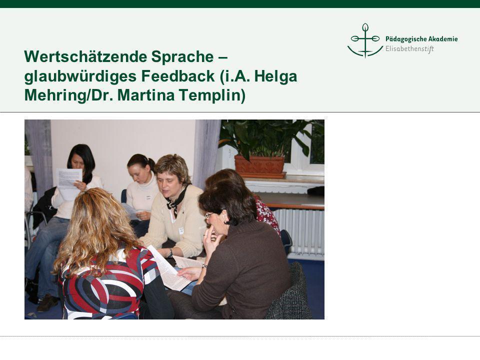 Wertschätzende Sprache – glaubwürdiges Feedback (i.A. Helga Mehring/Dr. Martina Templin)