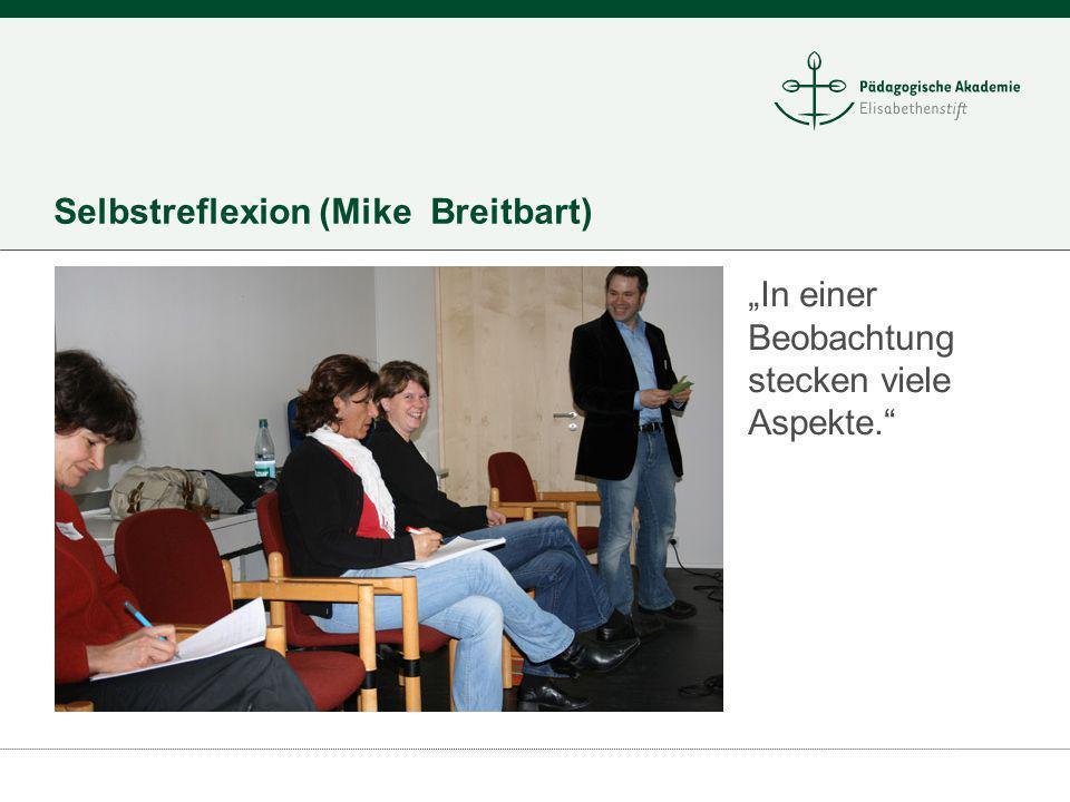 Selbstreflexion (Mike Breitbart) In einer Beobachtung stecken viele Aspekte.
