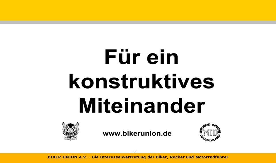 BIKER UNION e.V. - Die Interessenvertretung der Biker, Rocker und Motorradfahrer Uns verbindet eine Leidenschaft...... das Motorradfahren. Mit Deiner