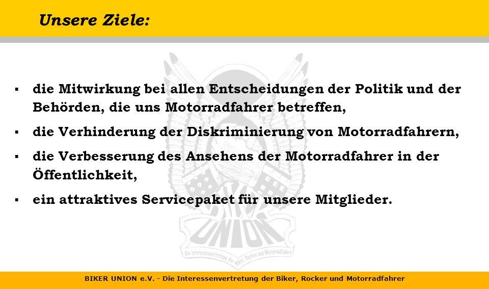BIKER UNION e.V. - Die Interessenvertretung der Biker, Rocker und Motorradfahrer Die Biker Union e.V. ist... die Interessenvertretung für Motorradfahr