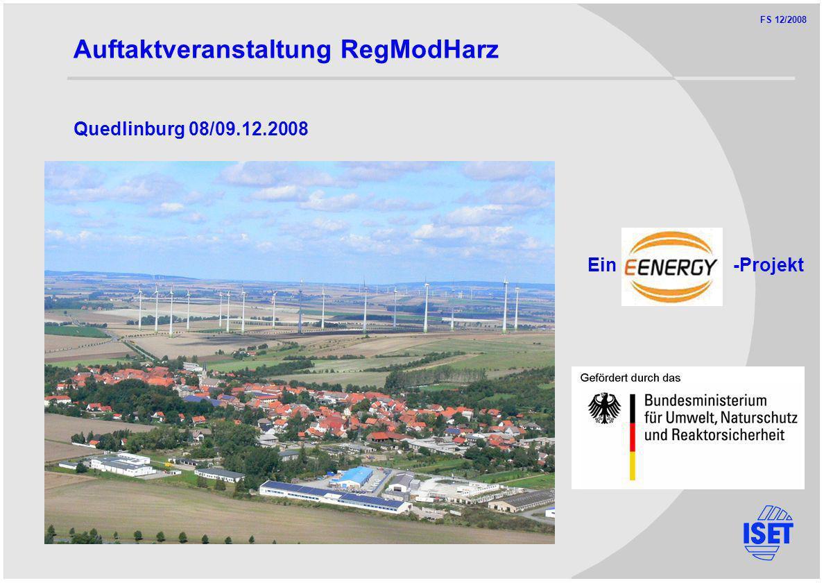 FS 12/2008 Ein -Projekt Auftaktveranstaltung RegModHarz Quedlinburg 08/09.12.2008