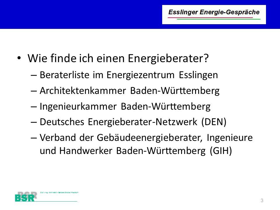 Stutensee-Bad BSR Dipl.-Ing. Architektin Barbara Strobel-Rudolph Wie finde ich einen Energieberater? – Beraterliste im Energiezentrum Esslingen – Arch