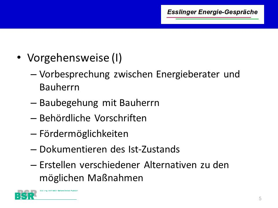 Stutensee-Bad BSR Dipl.-Ing. Architektin Barbara Strobel-Rudolph Vorgehensweise (I) – Vorbesprechung zwischen Energieberater und Bauherrn – Baubegehun
