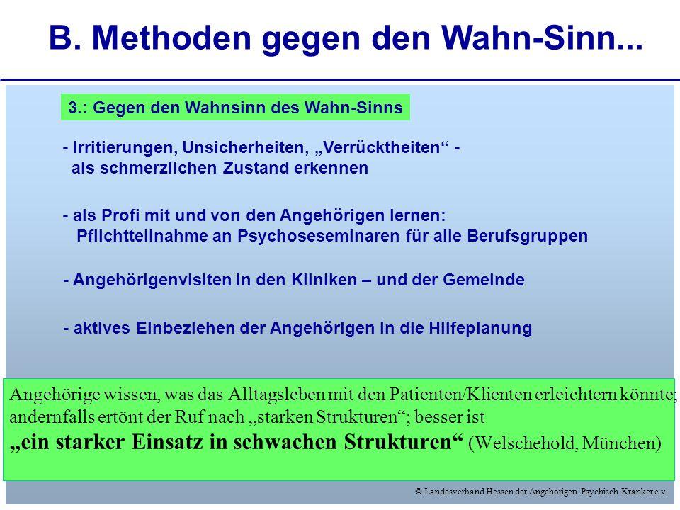 © Landesverband Hessen der Angehörigen Psychisch Kranker e.v. Angehörige wissen, was das Alltagsleben mit den Patienten/Klienten erleichtern könnte; a