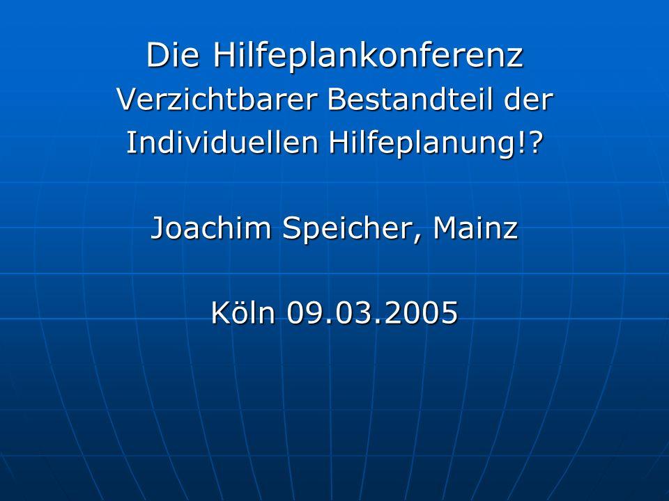 Die Hilfeplankonferenz Verzichtbarer Bestandteil der Individuellen Hilfeplanung!.