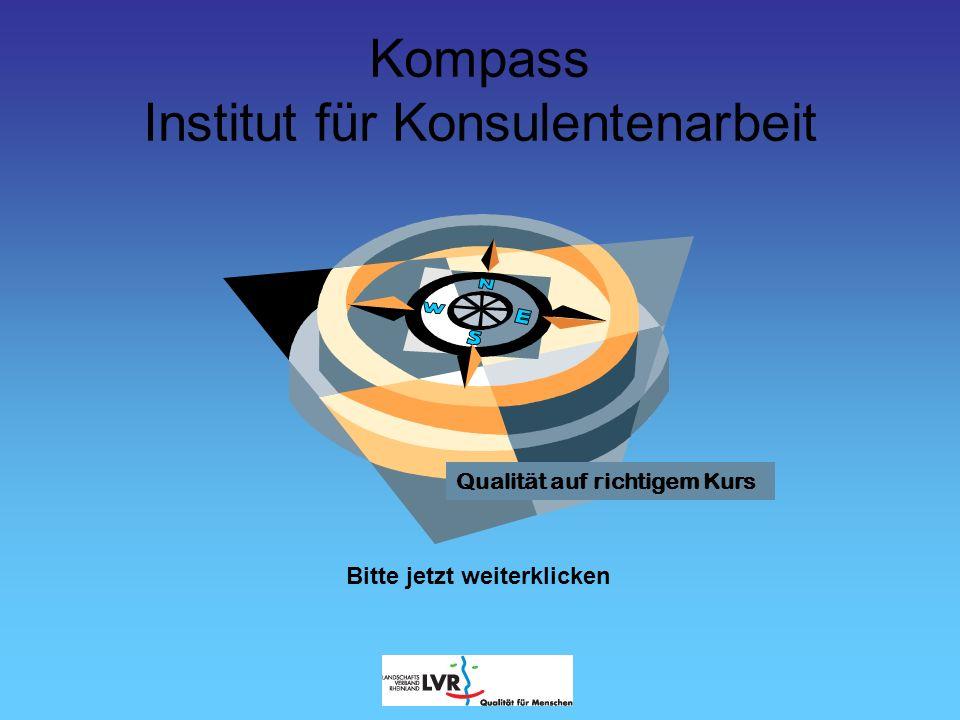 Kompass Institut für Konsulentenarbeit Adresse: Institut für Konsulentenarbeit Kompass Karl–Heinz Beckurts–Strasse 13 52428 Jülich Telefon: 02461 / 690 750 Mobil: 0172 / 2401363 Fax: 02461 / 690 100 Email: angelika.hass@lvr.deangelika.hass@lvr.de Homepage: www.consulenten.lvr.de