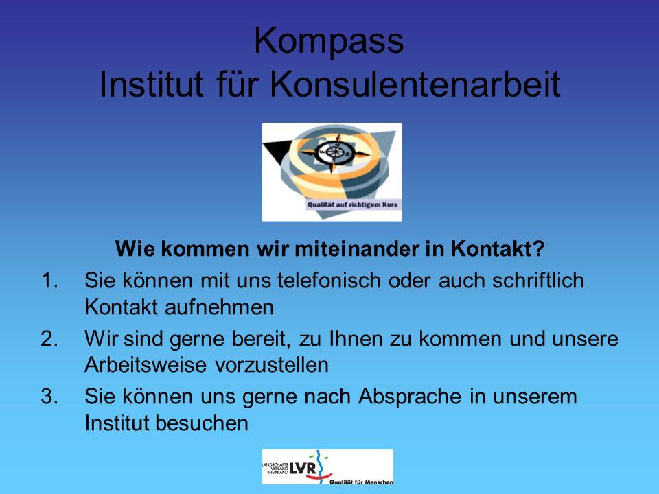Kompass Institut für Konsulentenarbeit Zur Ergebnisqualität unserer Arbeit: Die Universität Köln (Frau Prof.