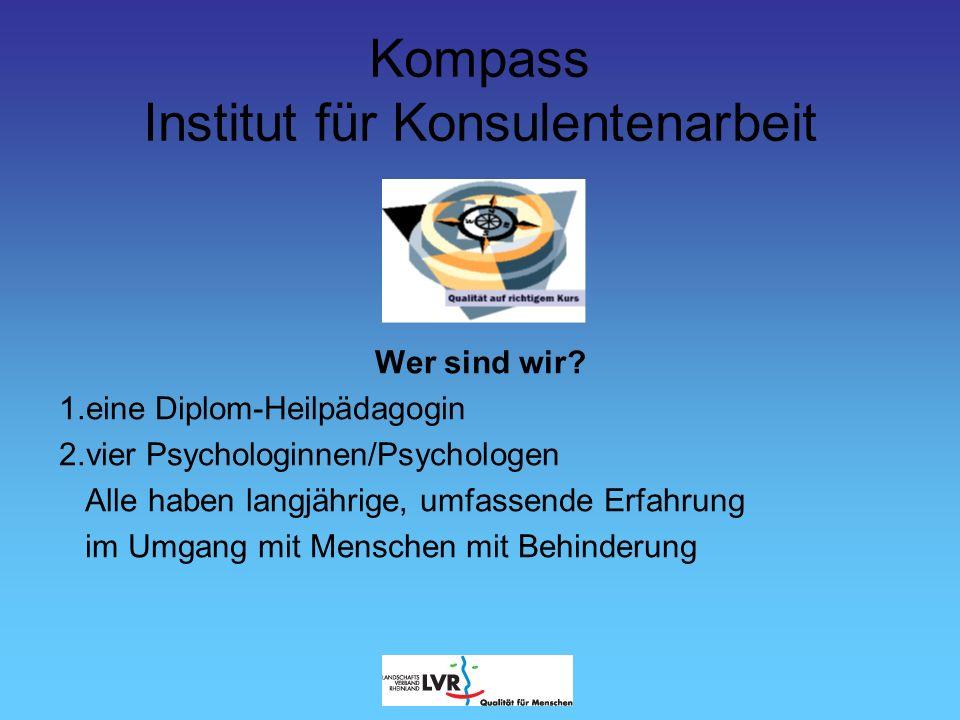 Kompass Institut für Konsulentenarbeit Wie arbeiten wir.