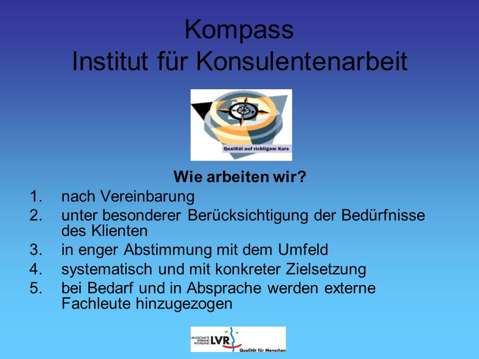 Kompass Institut für Konsulentenarbeit Wie sichern wir unsere Qualität.