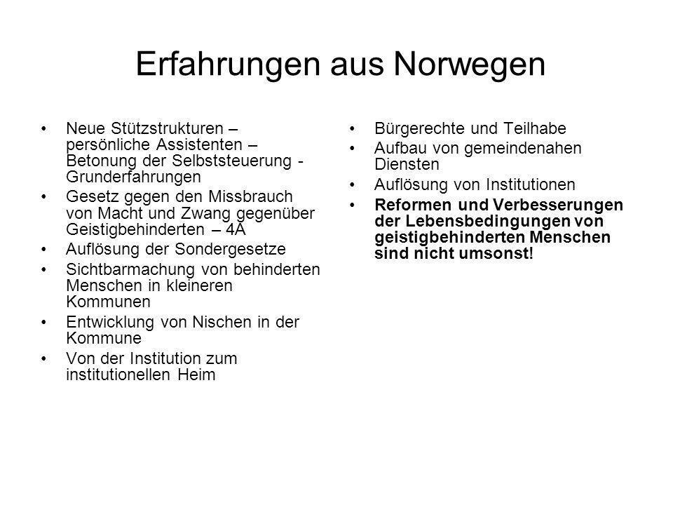 Erfahrungen aus Norwegen Neue Stützstrukturen – persönliche Assistenten – Betonung der Selbststeuerung - Grunderfahrungen Gesetz gegen den Missbrauch