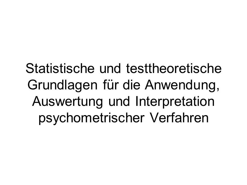 Statistische und testtheoretische Grundlagen für die Anwendung, Auswertung und Interpretation psychometrischer Verfahren