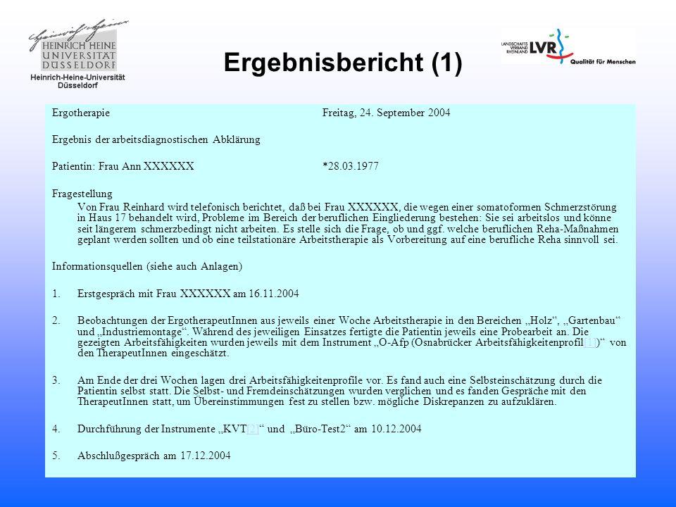Ergebnisbericht (1) ErgotherapieFreitag, 24. September 2004 Ergebnis der arbeitsdiagnostischen Abklärung Patientin: Frau Ann XXXXXX*28.03.1977 Fragest