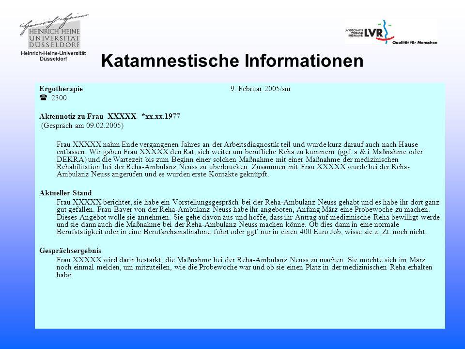 Katamnestische Informationen Ergotherapie 9. Februar 2005/sm 2300 Aktennotiz zu Frau XXXXX *xx.xx.1977 (Gespräch am 09.02.2005) Frau XXXXX nahm Ende v