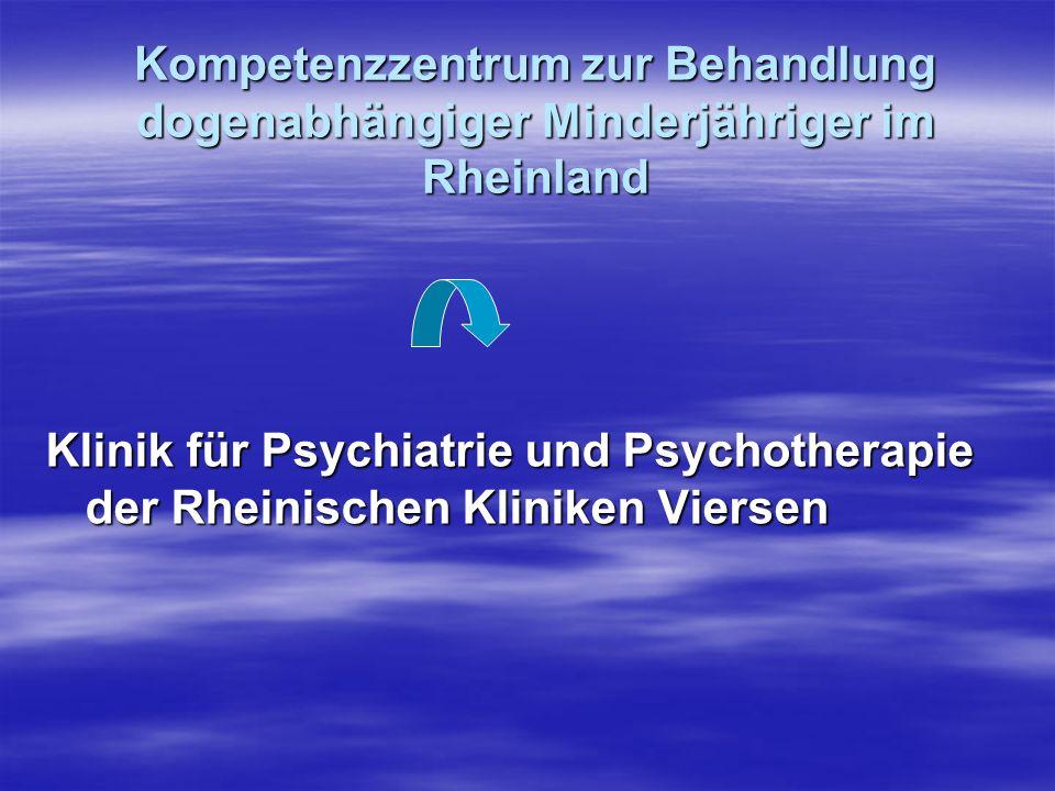 Kompetenzzentrum zur Behandlung dogenabhängiger Minderjähriger im Rheinland Klinik für Psychiatrie und Psychotherapie der Rheinischen Kliniken Viersen