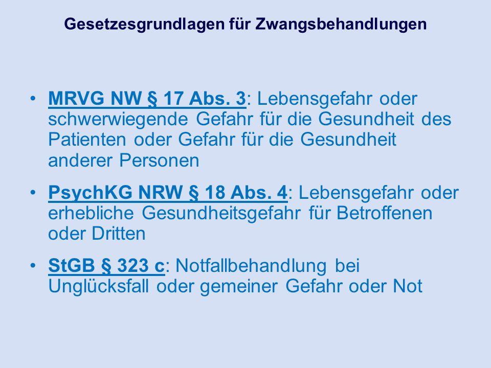MRVG NW § 17 Abs. 3: Lebensgefahr oder schwerwiegende Gefahr für die Gesundheit des Patienten oder Gefahr für die Gesundheit anderer Personen PsychKG