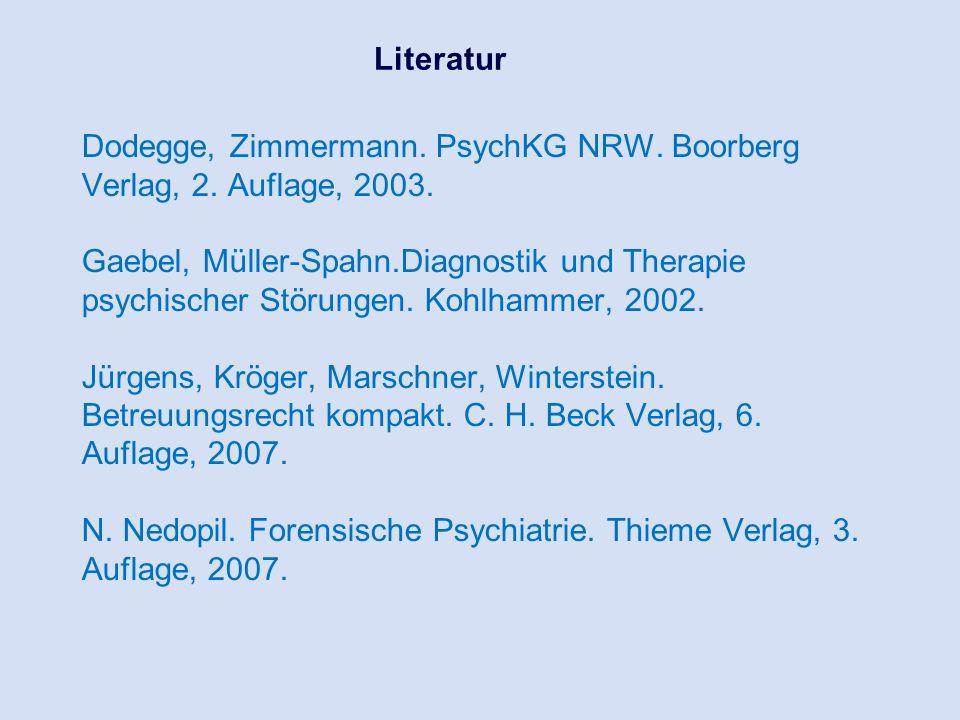 Dodegge, Zimmermann. PsychKG NRW. Boorberg Verlag, 2. Auflage, 2003. Gaebel, Müller-Spahn.Diagnostik und Therapie psychischer Störungen. Kohlhammer, 2