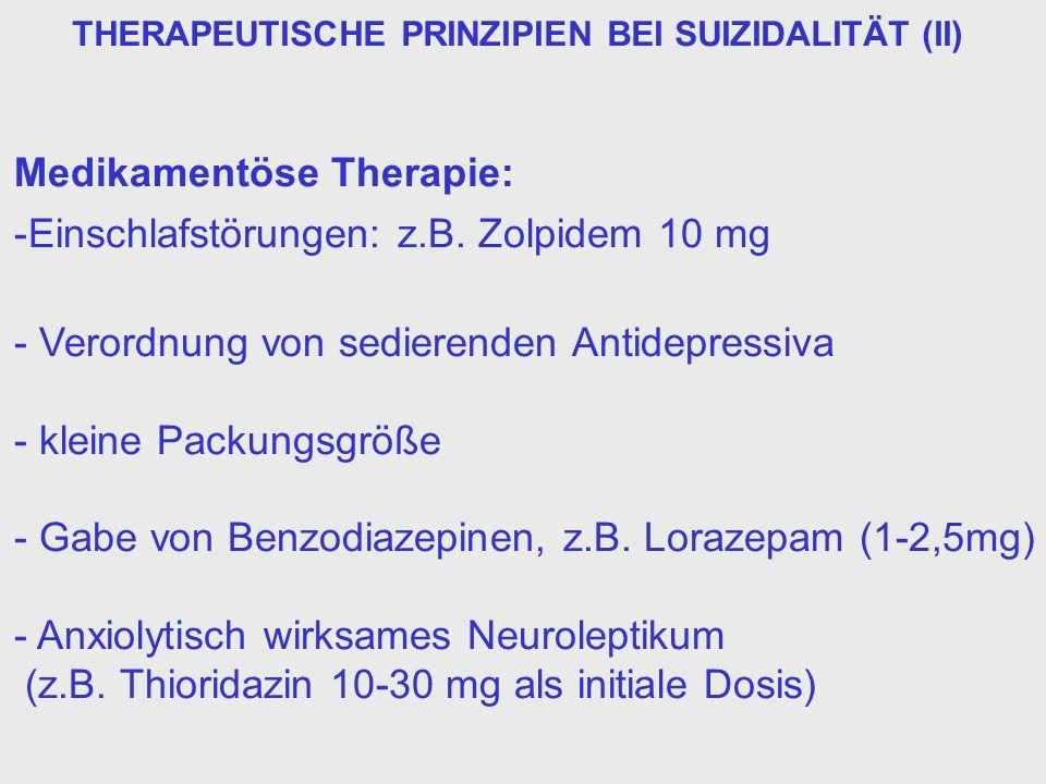 Medikamentöse Therapie: -Einschlafstörungen: z.B. Zolpidem 10 mg - Verordnung von sedierenden Antidepressiva - kleine Packungsgröße - Gabe von Benzodi