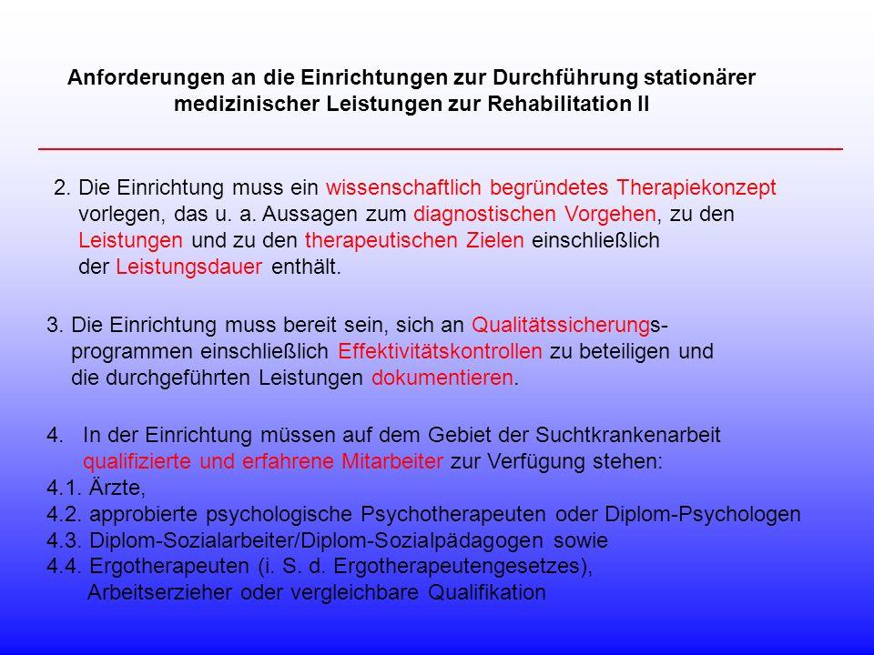 2. Die Einrichtung muss ein wissenschaftlich begründetes Therapiekonzept vorlegen, das u. a. Aussagen zum diagnostischen Vorgehen, zu den Leistungen u