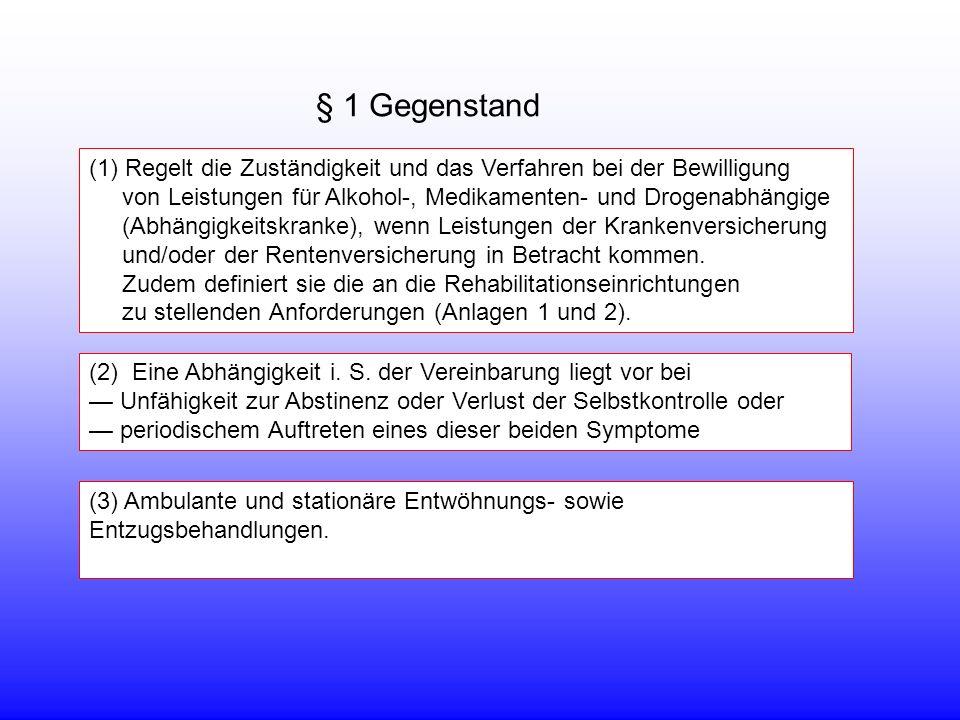 § 1 Gegenstand (3) Ambulante und stationäre Entwöhnungs- sowie Entzugsbehandlungen.